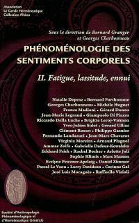 Phénoménologie des sentiments corporels. Volume 2, Fatigue, lassitude, ennui