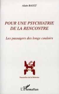 Pour une psychiatrie de la rencontre : les passagers des longs couloirs