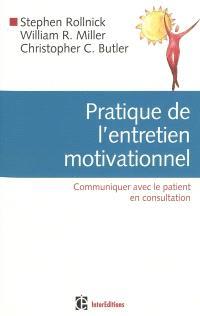 Pratique de l'entretien motivationnel : communiquer avec le patient en consultation