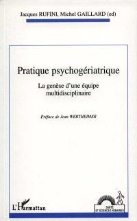 Pratique psychogériatrique : la genèse d'une équipe multidisciplinaire