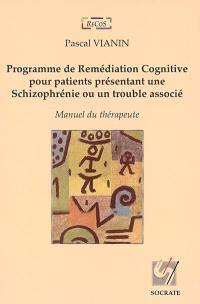 Programme de remédiation cognitive pour patients présentant une schizophrénie ou un trouble associé : manuel du thérapeute