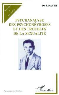 Psychanalyse des psychonévroses et des troubles de la sexualité