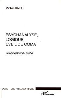 Psychanalyse, logique, éveil de coma