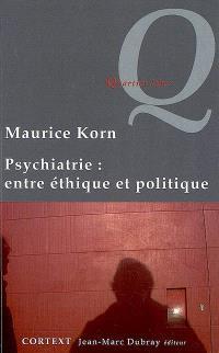 Psychiatrie : entre éthique et politique