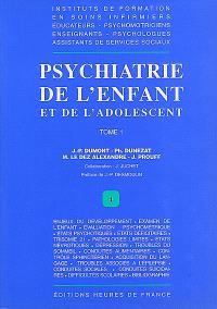 Psychiatrie de l'enfant et de l'adolescent. Volume 1