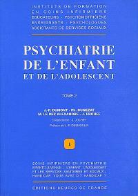 Psychiatrie de l'enfant et de l'adolescent. Volume 2