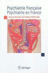 Psychiatrie française, psychiatrie en France : bilan et perspectives pour le XXIe siècle