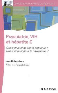 Psychiatrie, VIH et hépatite C : quels enjeux de santé publique ? Quels enjeux pour la psychiatrie ?