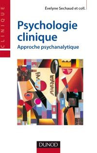 Psychologie clinique : approche psychanalytique