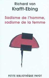 Psychopathologie de la vie sexuelle. Volume 2, Sadisme de l'homme, sadisme de la femme