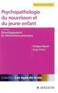 Psychopathologie du nourrisson et du jeune enfant : développement et interactions précoces