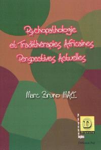 Psychopathologie et tradithérapies africaines : perspectives actuelles