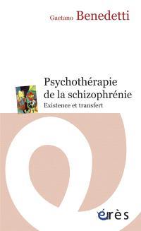 Psychothérapie de la schizophrénie : existence et transfert