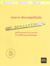 Schizomètre : petit manuel de survie en milieu psychiatrique