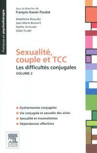 Sexualité, couple et TCC. Volume 2, Les difficultés conjugales