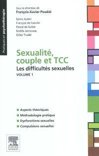 Sexualité, couple et TCC. Volume 1, Les difficultés sexuelles