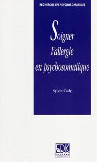 Soigner l'allergie en psychosomatique