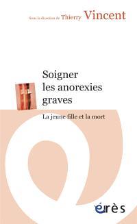 Soigner les anorexies graves : la jeune fille et la mort