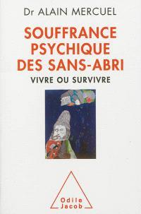 Souffrance psychique des sans-abri : vivre ou survivre