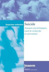 Suicide : autopsie psychologique, outil de recherche en prévention