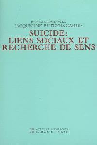 Suicide : liens sociaux et recherche de sens : actes du congrès interdisciplinaire ASICS & IES-FEPS, Université de Fribourg, octobre 2003