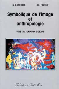 Symbolique de l'image et anthropologie : vers l'assomption d'Oedipe