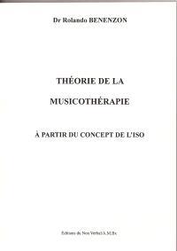 Théorie de la musicothérapie : à partir du concept de l'Iso