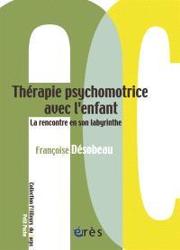 Thérapie psychomotrice avec l'enfant : la rencontre en son labyrinthe