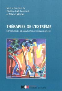 Thérapies de l'extrême : expériences de soignants face aux soins complexes