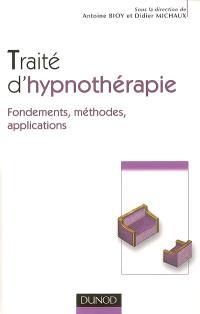 Traité d'hypnothérapie : fondements, méthodes, applications