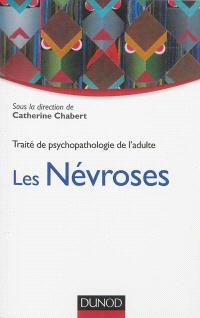 Traité de psychopathologie de l'adulte. Volume 1, Les névroses