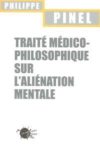 Traité médico-philosophique sur l'aliénation mentale