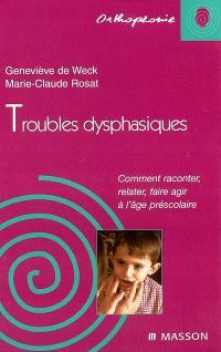 Troubles dysphasiques : comment raconter, relater, faire agir à l'âge pré-scolaire