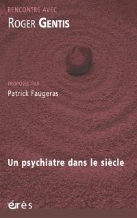 Un psychiatre dans le siècle