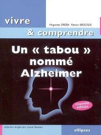 Un tabou nommé Alzheimer