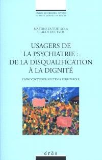 Usagers de la psychiatrie : de la disqualification à la dignité : l'Advocacy pour soutenir la parole