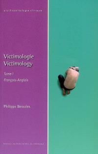 Victimologie = Victimology. Volume 1, Epistémologie et clinique : français-anglais = Epistemology and clinic : French-English