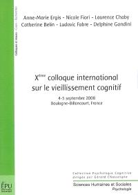 Xe Colloque international sur le vieillissement cognitif : 4-5 septembre 2008, Boulogne-Billancourt, France