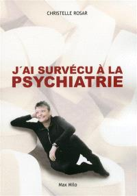 J'ai survécu à la psychiatrie