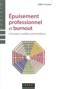Epuisement professionnel et burnout : concepts, modèles, interventions