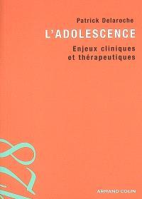 L'adolescence : enjeux cliniques et thérapeutiques