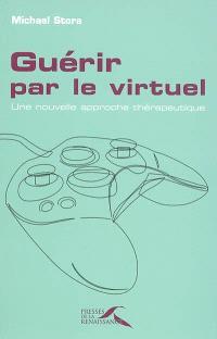 Guérir par le virtuel : une nouvelle approche thérapeutique