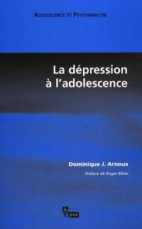 La dépression à l'adolescence : dépressivités, dépressions, cassures et processus, méthode et conception psychanalytiques