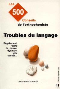 Troubles du langage : les 500 conseils de l'orthophoniste