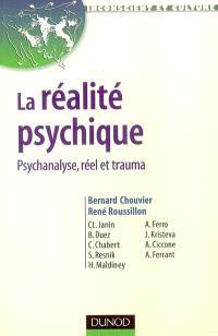 La réalité psychique : psychanalyse, réel et trauma