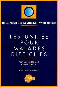 Les unités pour malades difficiles : observatoire de la violence psychiatrique