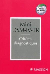 Mini DSM-IV-TR : critères diagnostiques : version française complétée des codes CIM-10