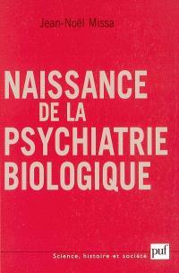 Naissance de la psychiatrie biologique : histoire des traitements des maladies mentales, 1920-1960