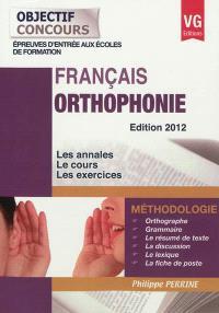 Orthophonie, français : méthodologie, épreuves d'entrée aux écoles de formation : les annales, le cours, les exercices