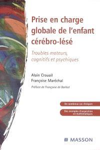 Prise en charge globale de l'enfant cérébro-lésé : troubles moteurs, cognitifs et psychiques